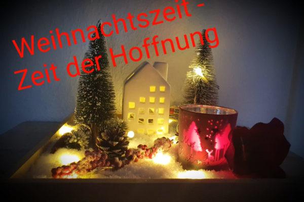 Weihnachten – Zeit der Hoffnung